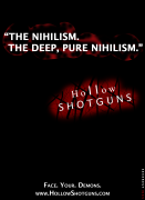 """The nihilism. The deep, pure nihilism."""